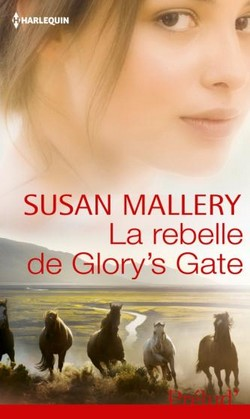 Série Glory's Gate - Tome 3: La rebelle de Glory's Gate de Susan Mallery La_reb10