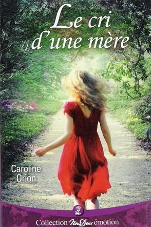 Le cri d'une mère de Caroline Orion Le_cri11