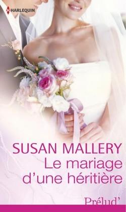 Série Glory's Gate - Tome 2: Le mariage d'une héritière de Susan Mallery Le_mar10