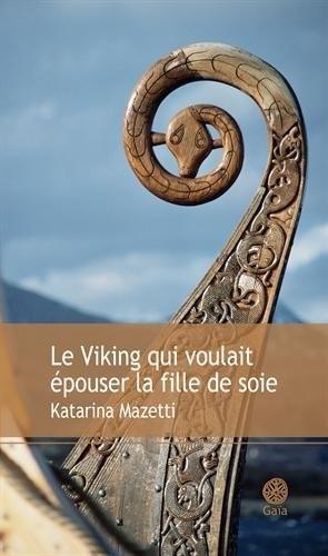 Le Viking qui voulait épouser la Fille de Soie de Katarina Mazetti Le_vic10