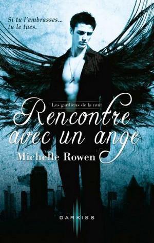 Les Gardiens de la nuit: T1 - Rencontre avec un ange de Rowen Michelle Michel10