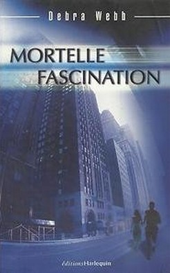Mortelle fascination de Debra Webb Mortel10