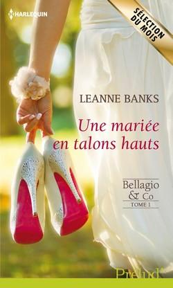 Bellagio & Co - Tome 1: Une mariée en talons hauts de Leanne Banks  Sans_t22