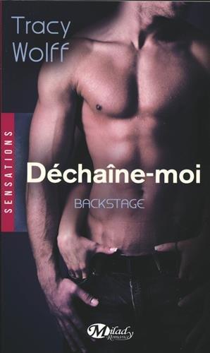 BACKSTAGE (Tome 01) DECHAINE MOI de Tracy Wolf  41kjag10