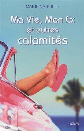 MA VIE, MON EX ET AUTRES CALAMITES de Marie Vareille 41qlnz10