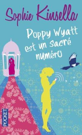 POPPY WYATT EST UN SACRE NUMÉRO de Sophie Kinsella 51hqox10
