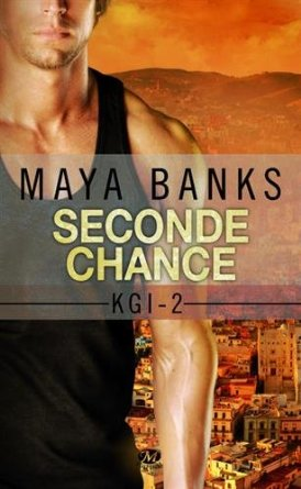 KGI (TOME 2) SECONDE CHANCE de Maya Banks  51smio11