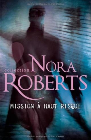 MISSION A HAUT RISQUE de Nora Roberts 51xsr210