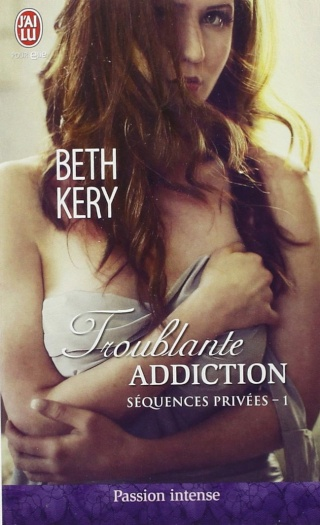 SEQUENCES PRIVÉES (TOME 1) : TROUBLANTE ADDICTION de Beth Kery  61-mef10