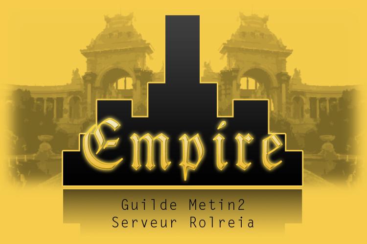 EMPIRE - Guilde Metin2, serveur Rolreia