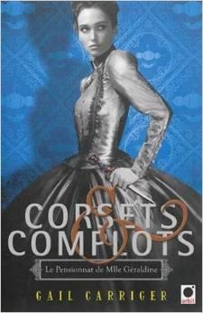 Le pensionnat de Mademoiselle Géraldine - tome 2 : Corsets et complots de Gail Carriger Corset10