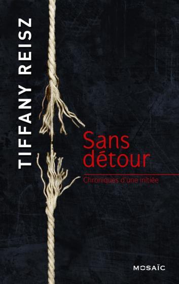 Chroniques d'une Initiée - Tome 3 : Sans détour de Tiffany Reisz Detour10