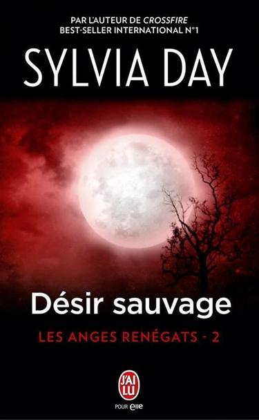 Les Anges Renégats - Tome 2 : Désir sauvage de Sylvia Day 10406310