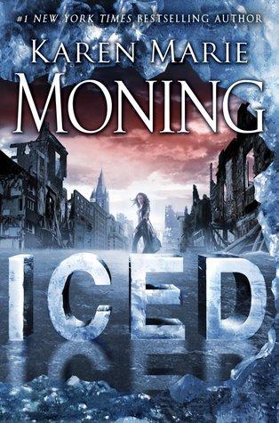 iced - Les chroniques de Dani Mega O'Malley - Tome 1 : Iced de Karen Marie Moning  12444110