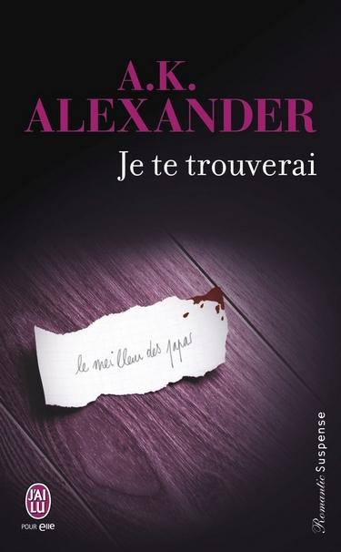 Holly Jennings - Tome 1 : Je te trouverai de A. K. Alexander 617zph10