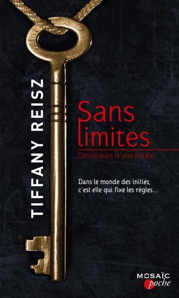 Chroniques d'une Initiée - Tome 1 : Sans limites de Tiffany Reisz 97822841
