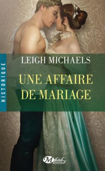 affaire - Une affaire de mariage de Leigh Michaels Affair10