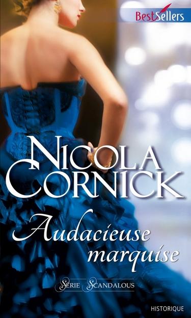 Scandalous Women of the Ton - Tome 5 : Audacieuse marquise de Nicola Cornick Audaci10