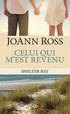 Shelter Bay - Tome 1 : Celui qui m'est revenu de JoAnn Ross Celui_10