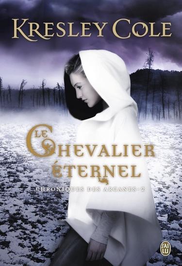 cole - Chroniques des Arcanes - Tome 2 : Le chevalier éternel de Kresley Cole Cheva10