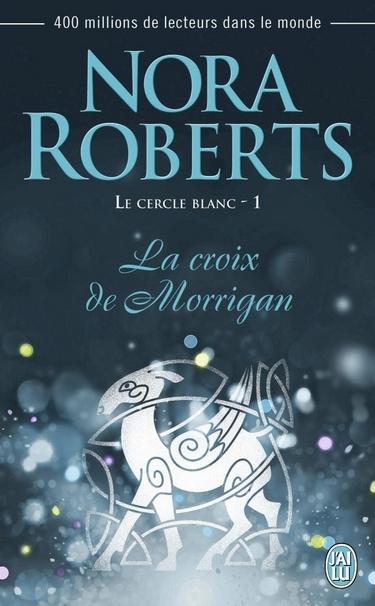 Le cercle blanc- T1 la croix de Morrigan de Nora Roberts Croix10