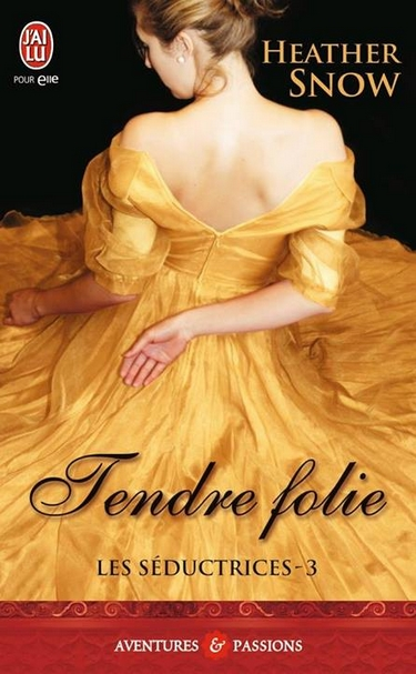 Les séductrices - Tome 3 : Tendre folie de Heather Snow Folie10