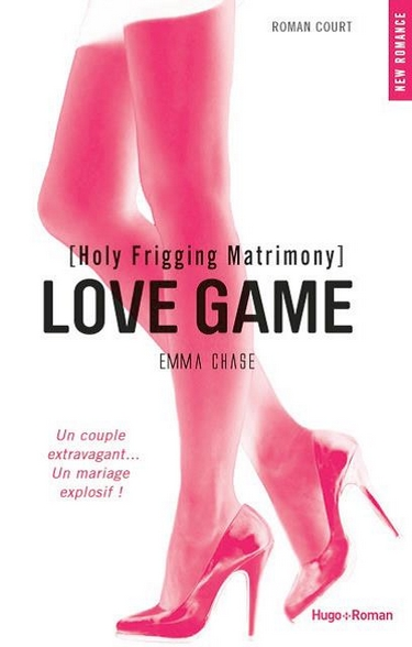 Love Game - Tome 1.5 : Holy Frigging Matrimony de Emma Chase Hly_fr10