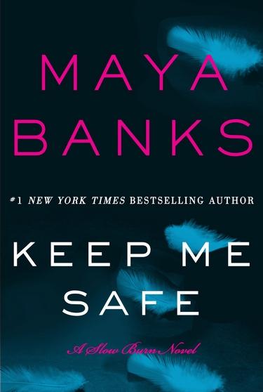 Slow Burn - Tome 1 : Protège-moi de Maya Banks Keep_m10