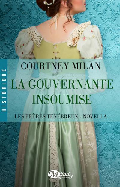 Les Frères Ténébreux - Tome 0,5 : La gouvernante insoumise de Courtney Milan La_gou10
