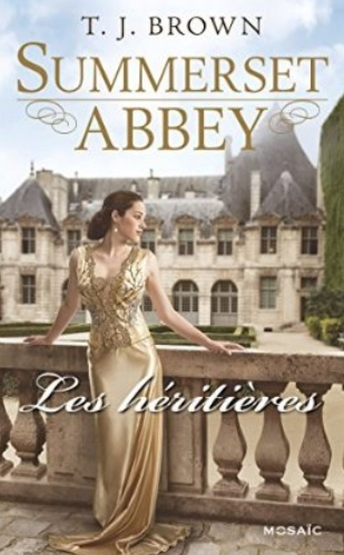 Summerset Abbey - Tome 1 : Les Héritières de TJ Brown Les_ha10