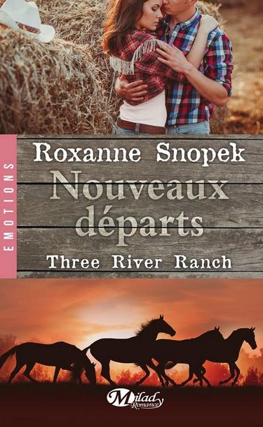 Three River Ranch - Tome 2 : Nouveaux Départs de Roxanne Snopek Nouvea10