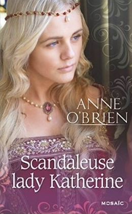 Scandaleuse Lady Katherine - Anne O'Brien Scanda10