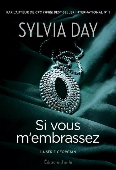 La série Georgian - Tome 3 : Si vous m'embrassez de Sylvia Day Si_vou10