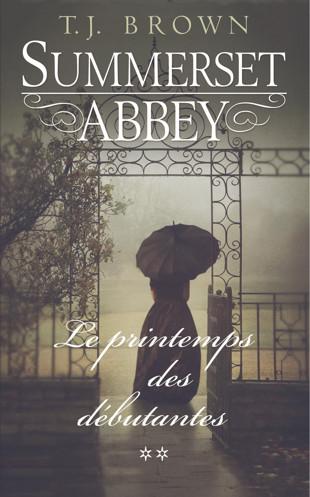 Summerset Abbey - Tome 2 : Le printemps des débutantes de TJ Brown Summ10