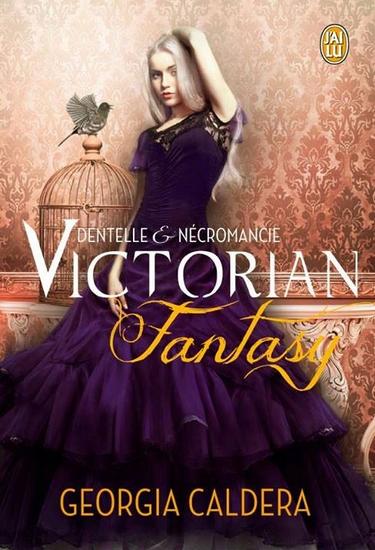 Victorian Fantasy - Tome 1 : Dentelle et Nécromancie de Georgia Caldera Victor11