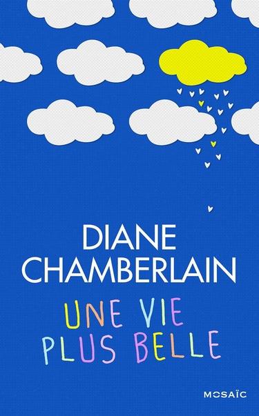 Une vie plus belle de Diane Chamberlain Vie_pl10