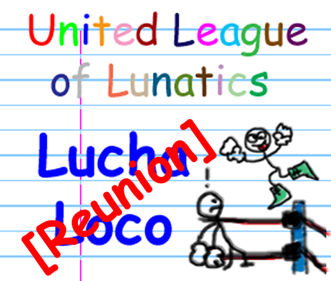 Lucha Loco Reunion Show 07/31/2014 Logo10