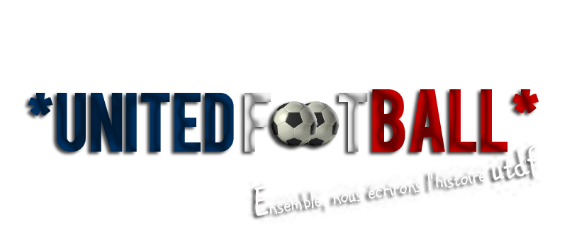 *UNITED FOOTBALL* - Forum Officiel de l'Entente de Virtuafoot