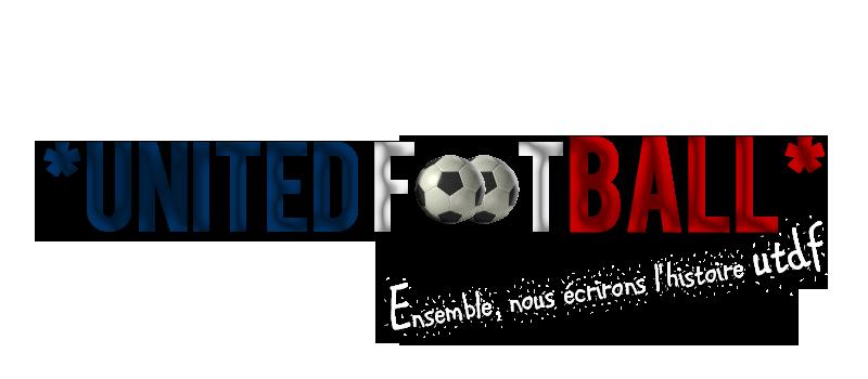 *UNITED FOOTBALL* - Forum Officiel de l'Entente de Virtuafoot
