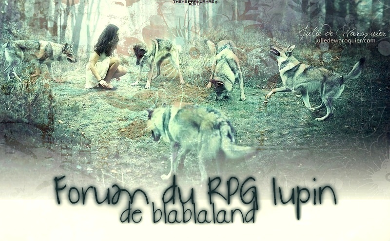 Forum officiel du RPG lupin Blablaland