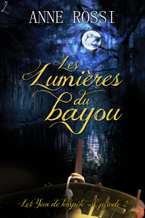 Les Yeux de tempête - Episode 2 : Les Lumières du bayou d'Anne Rossi Les-ye10