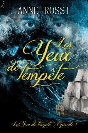 Les yeux de tempête - Episode 1 : Les Yeux de tempête d'Anne Rossi Yeuxte10