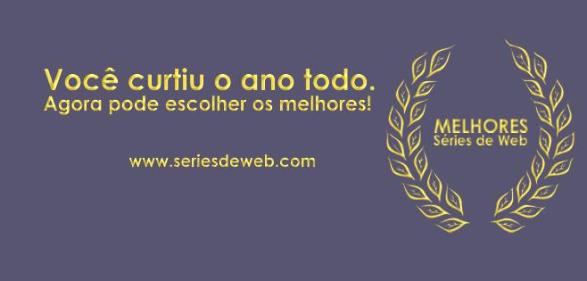 Conheça os vencedores da premiação dos melhores do Séries de Web Banner10
