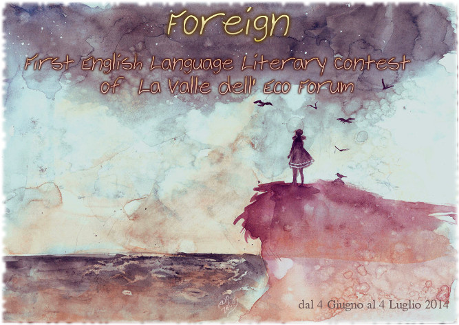 """Foreign"" : the First English Language Literary Contest of Forum La Valle dell' Eco Valled10"