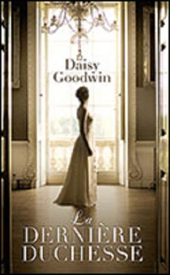 [Goodwin, Daisy] La dernière duchesse La_der10