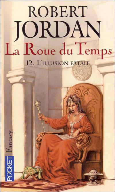 LA ROUE DU TEMPS (Tome 12) L'ILLUSION FATALE de Robert Jordan [POCKET] 1210