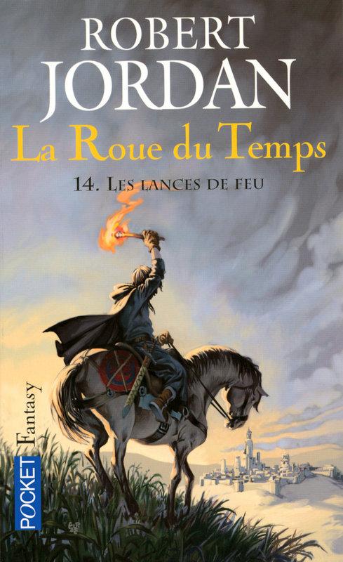 LA ROUE DU TEMPS (Tome 14) LES LANCES DE FEU de Robert Jordan [POCKET] 1410