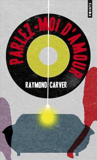 [Carver, Raymond] Parlez-moi d'amour 97827510