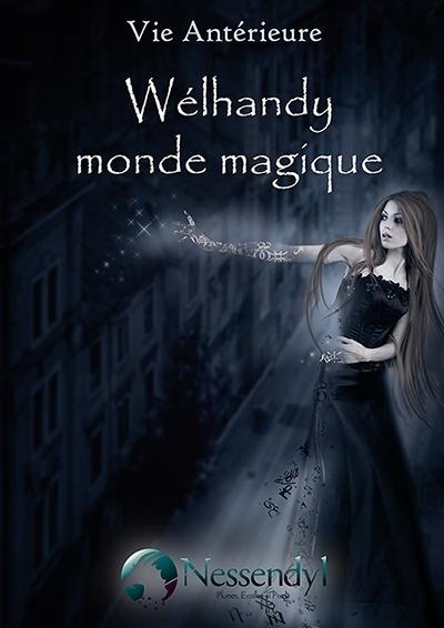 NESSENDYL- VIE ANTERIEURE tome 1: Wélhandy monde magique Cover-10