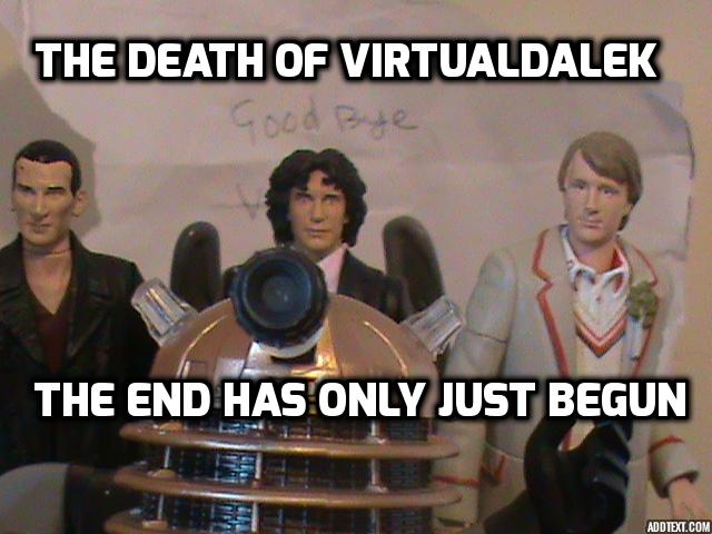 The Death of VirtulDalek  Addtex10